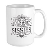 Growing old is not for sissies Large Mugs (15 oz)
