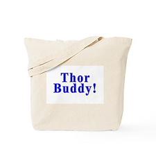 Thor Buddy! Tote Bag
