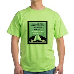 """Daughter to Dad, """"Hey, Where' Green T-Shirt"""
