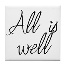 All is well Tile Coaster
