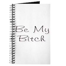 Be My Bitch .. Journal