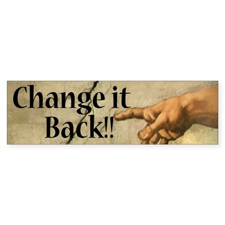 Change It Back Sticker (Bumper)