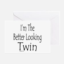 BETTER LOOKING TWIN Greeting Card