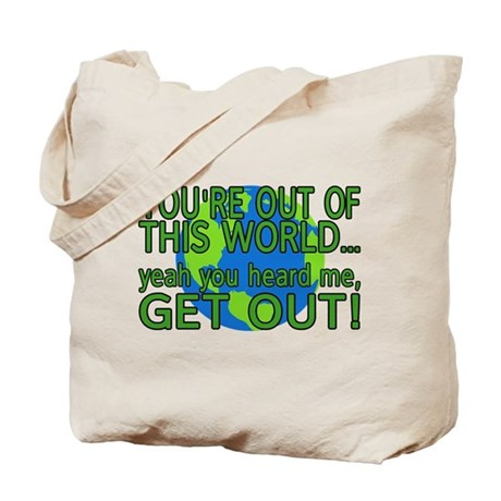 Get Out Of This World Tote Bag