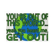 Get Out Of This World Rectangle Magnet