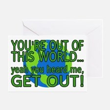 Get Out Of This World Greeting Card