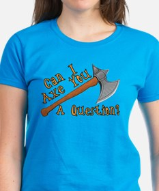 Axe You A Question Tee