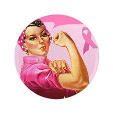 "Rosie the Riveter Breast Canc 3.5"" Button"