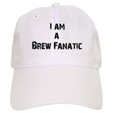 I am a Brew Fanatic Baseball Cap