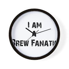 I am a Brew Fanatic Wall Clock
