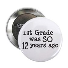 """12 Years Ago 2.25"""" Button"""