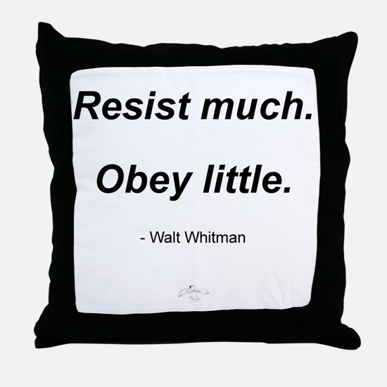 Resist much. Obey Little. Throw Pillow