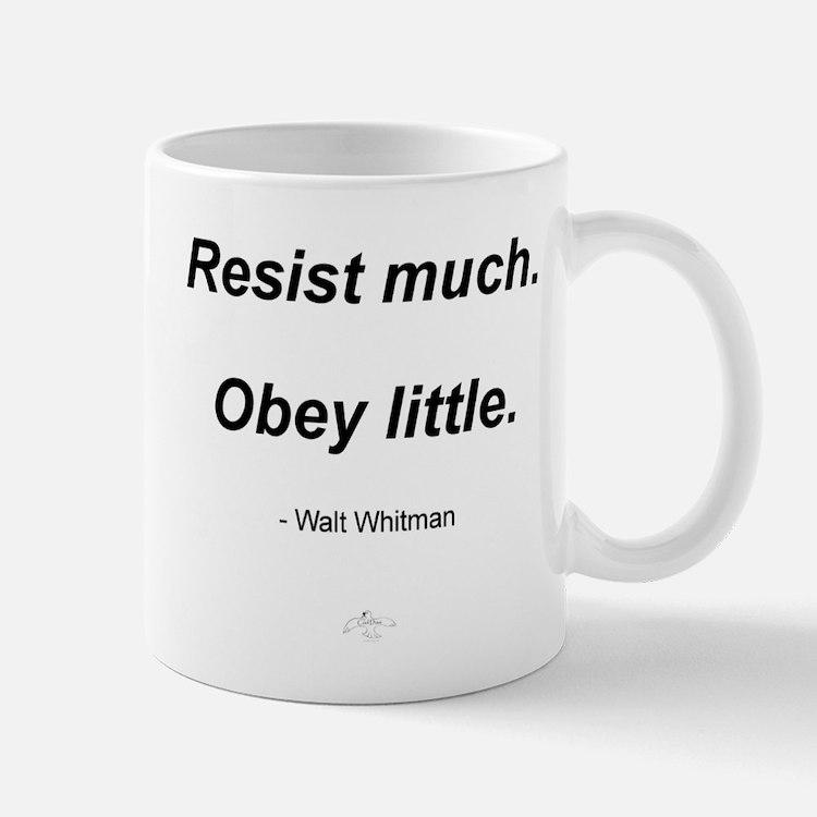 Resist much. Obey Little. Mug