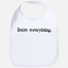 Taste everything. Bib