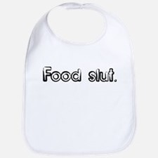 Food slut. Bib