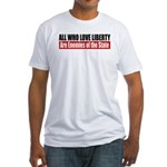 All Who Love Liberty Fitted T-Shirt