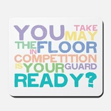Take the floor Mousepad