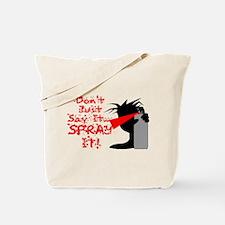 Say It Spray It Tote Bag