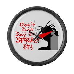 Say It Spray It Large Wall Clock