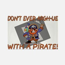 Don't Argh-ue With A Pirate Rectangle Magnet
