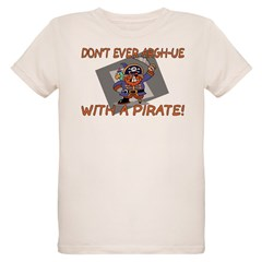 Don't Argh-ue With A Pirate T-Shirt
