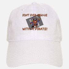 Don't Argh-ue With A Pirate Baseball Baseball Cap