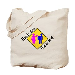 Heads Are Gonna Roll Tote Bag