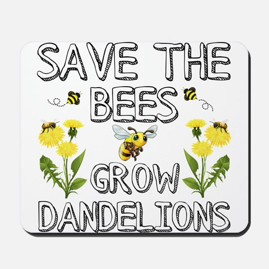 Save The Bees Grow Dandelions Mousepad