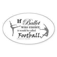 """""""If Ballet Was"""" Decal"""