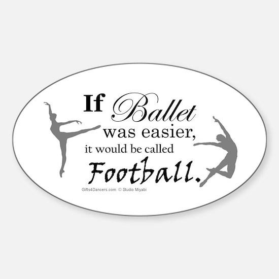 """If Ballet Was"" Sticker (Oval)"