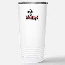 Bully!... Travel Mug