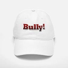 Bully!... Baseball Baseball Cap