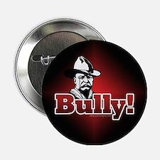"Bully!... 2.25"" Button"