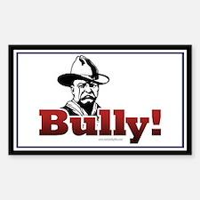 Bully!... Sticker (Rectangle)