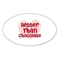 Better Than Chocolate Oval Decal
