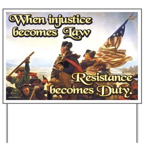 When Injustice Becomes Law Yard Sign