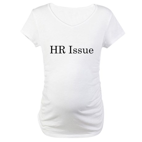 HR Issue Maternity T-Shirt