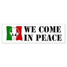 We Come in Peace Bumper Sticker