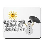 Just Be Friends Mousepad