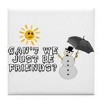 Just Be Friends Tile Coaster
