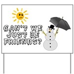 Just Be Friends Yard Sign