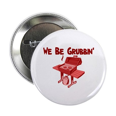 """We Be Grubbin 2.25"""" Button (10 pack)"""
