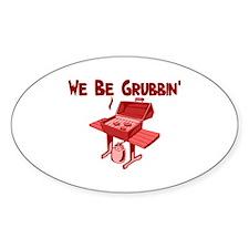 We Be Grubbin Decal