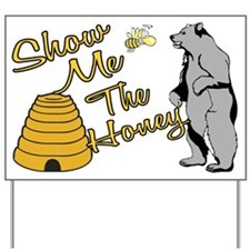 Show Me The Honey Yard Sign