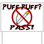 Puff Puff Pass Yard Sign