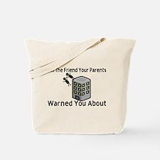 Parents Warned You Tote Bag