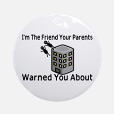 Parents Warned You Ornament (Round)