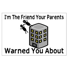 Parents Warned You Posters