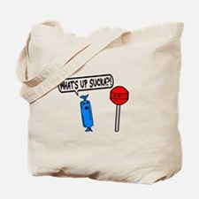 What's Up Sucka Tote Bag