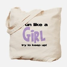 I run like a girl try to kee Tote Bag